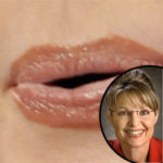 Sarah Palin is famous for lipstick