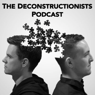 Eps 59: Adam and John from The Deconstructionist Podcast